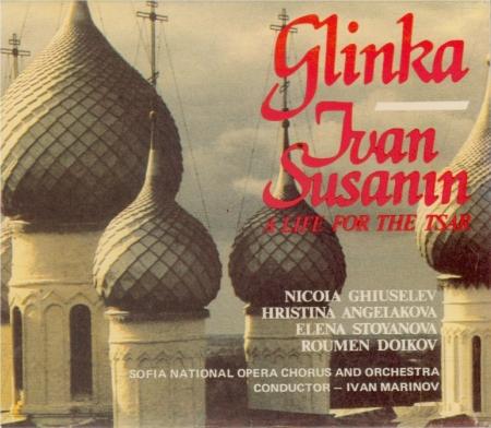 GLINKA - Marinov - Ivan Susanin (La vie pour le Tsar)