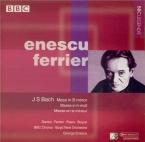 BACH - Enescu - Messe en si mineur, pour solistes, choeur et orchestre BW