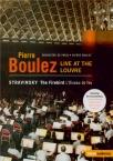 STRAVINSKY - Boulez - L'oiseau de feu, conte dansé en 2 tableaux, pour o Live at the Louvre