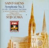 SAINT-SAËNS - Ozawa - Symphonie n°3 'Avec orgue'