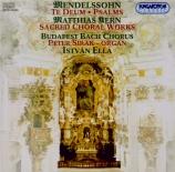 MENDELSSOHN-BARTHOLDY - Ella - Te Deum, pour solistes, double chœur et b