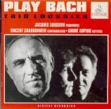 Trio Loussier Play Bach