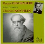 KOECHLIN - Desormiere - Le buisson ardent (intégrale) op.203 et 171