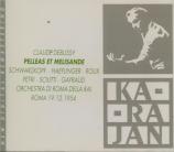 DEBUSSY - Karajan - Pelléas et Mélisande, drame lyrique avec orchestre L live RAI Roma 19 - 12 - 1954