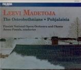 MADETOJA - Panula - Les Odstrobothniens, opéra op.45