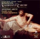 BONONCINI - Abete - Valeriano in carcere, cantate