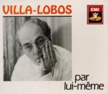 Villa-Lobos par lui-même