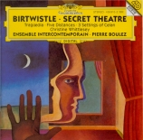 BIRTWISTLE - Boulez - Secret theatre