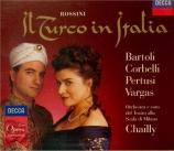 ROSSINI - Chailly - Il turco in Italia (Le turc en Italie)