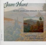 HURE - Chrétien - Trois sonates pour violoncelle et piano
