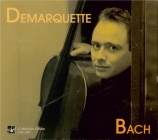BACH - Demarquette - Six suites pour violoncelle seul BWV 1007-1012