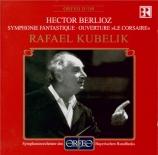 BERLIOZ - Kubelik - Symphonie fantastique op.14