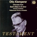 BACH - Klemperer - Messe en si mineur, pour solistes, chœur et orchestre previously unpublished