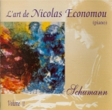 SCHUMANN - Economou - Kreisleriana, pour piano op.16 L'art de Nicolas Economou vol.2