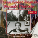 Three Great Danish Woman Pianists Vol.2