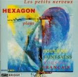 FRANCAIX - Hexagon Ensembl - Les petits nerveux