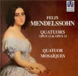 MENDELSSOHN-BARTHOLDY - Quatuor Mosaïqu - Quatuor à cordes n°1 en mi bém