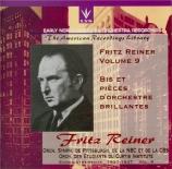 Fritz Reiner Vol.9 - Bis et pièces d'orchestre brillantes