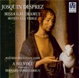 JOSQUIN DESPREZ - A Sei Voci - Missa 'Gaudeamus'