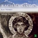 RACHMANINOV - Rostropovich - Les vêpres, pour chœur a cappella op.37
