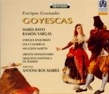 GRANADOS - Ros-Marba - Goyescas, opéra