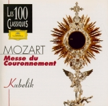 MOZART - Kubelik - Messe en do majeur, pour solistes, chœur, orgue et or