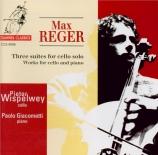 REGER - Wispelwey - Trois suites pour violoncelle seul op.131c