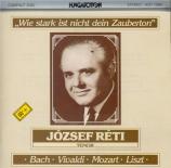 Wie stark ist nicht dein Zauberton Bach, Vivaldi, Mozart, Liszt