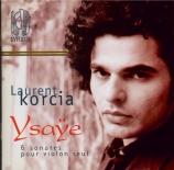 YSAYE - Korcia - Six sonates pour violon seul op.27
