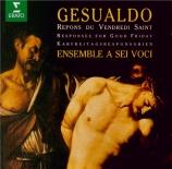 GESUALDO - A Sei Voci - Repons des ténèbres pour le Vendredi Saint