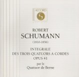 SCHUMANN - Quatuor de Bern - Trois quatuors à cordes op.41