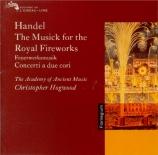 HAENDEL - Hogwood - Music for the royal fireworks, suite pour orchestre