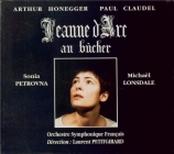 HONEGGER - Petitgirard - Jeanne d'arc au bûcher, oratorio H.99