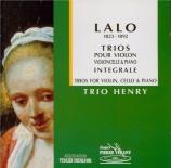LALO - Trio Henry - Trio pour violon, violoncelle et piano n°1 op.7