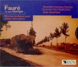 Fauré et son temps (choeurs profanes & piano)