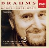 BRAHMS - Norrington - Symphonie n°2 op.73