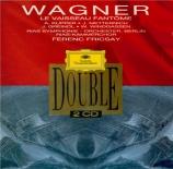 WAGNER - Fricsay - Der fliegende Holländer (Le vaisseau fantôme) WWV.63