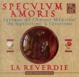 Speculum Amoris Lyrique de l'amour médiéval, du mysticisme à l'érotisme