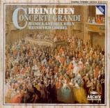 HEINICHEN - Goebel - Concerto grandi