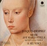 JOSQUIN DESPREZ - A Sei Voci - Missa 'Ave Maris Stella'