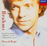 BRAHMS - Rogé - Quatre ballades pour piano op.10 'Edward'