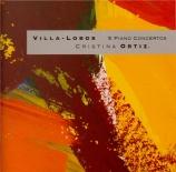 VILLA-LOBOS - Ortiz - Concertos pour piano : intégrale
