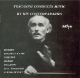 Arturo Toscanini Conducts Music by his Contemporaries
