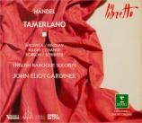HAENDEL - Gardiner - Tamerlano, opéra en 3 actes HWV.18