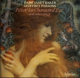 FAURE - Baker - La chanson d?Ève (Lerberghe), cycle de mélodies pour voi