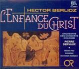 BERLIOZ - Dervaux - L'enfance du Christ op.25
