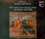 PURCELL - Deller - King Arthur (Le Roi Arthur), semi-opéra Z.628