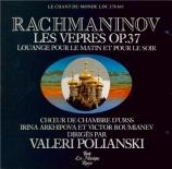 RACHMANINOV - Polyanskii - Les vêpres, pour chœur a cappella op.37
