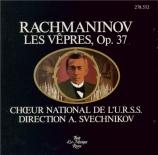 RACHMANINOV - Svechnikov - Les vêpres, pour chœur a cappella op.37