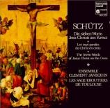 SCHÜTZ - Ensemble Clemen - Die sieben Worte unsers lieben Erlösers und S